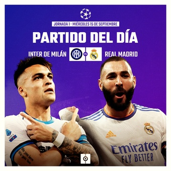 Partido del miércoles 15, Inter - Real Madrid, 15/09/2021