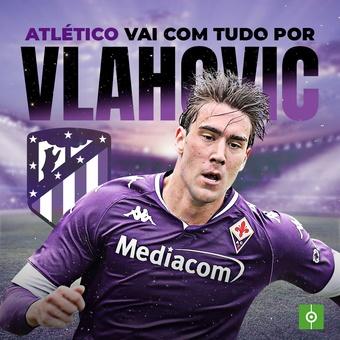 Atlético vai com tudo por Vlahovic, 17/08/2021