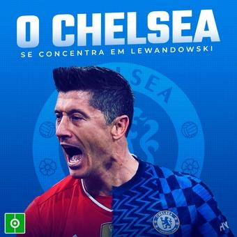 O Chelsea se concentra em Lewandowski , 18/07/2021