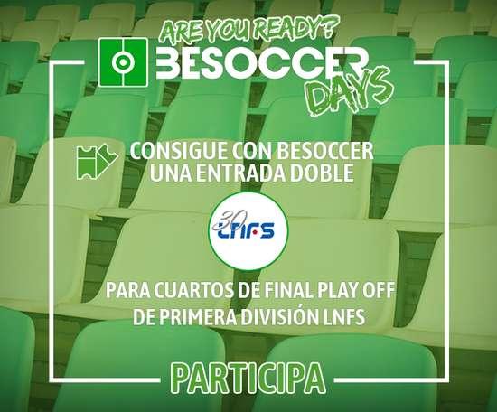 Consigue con BeSoccer una entrada doble para ver los cuartos de final del play off de Primera de Fu